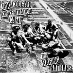 Jon Cougar Concentration Camp/The Raging Nathans
