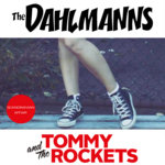 The Dahlmanns / Tommy and The Rockets