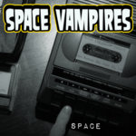 Space Vampires​/​Sneeze Muffin